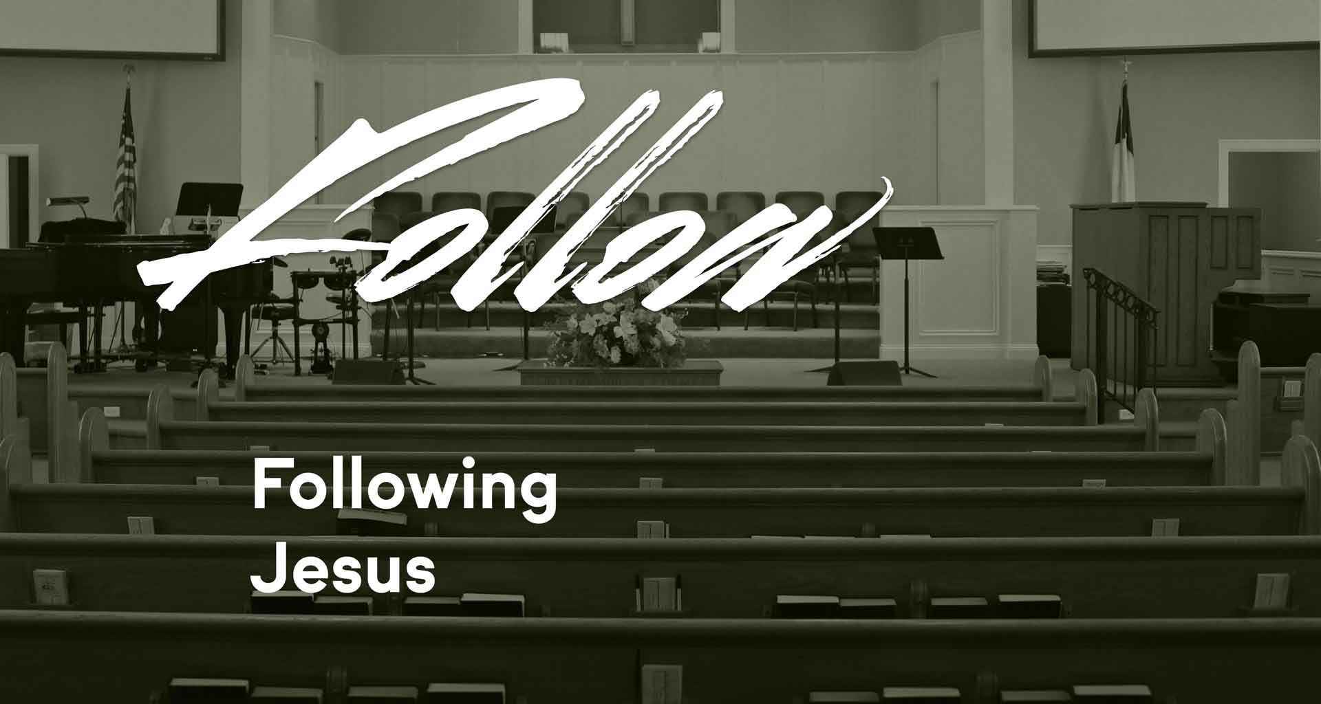 Follow: Following Jesus